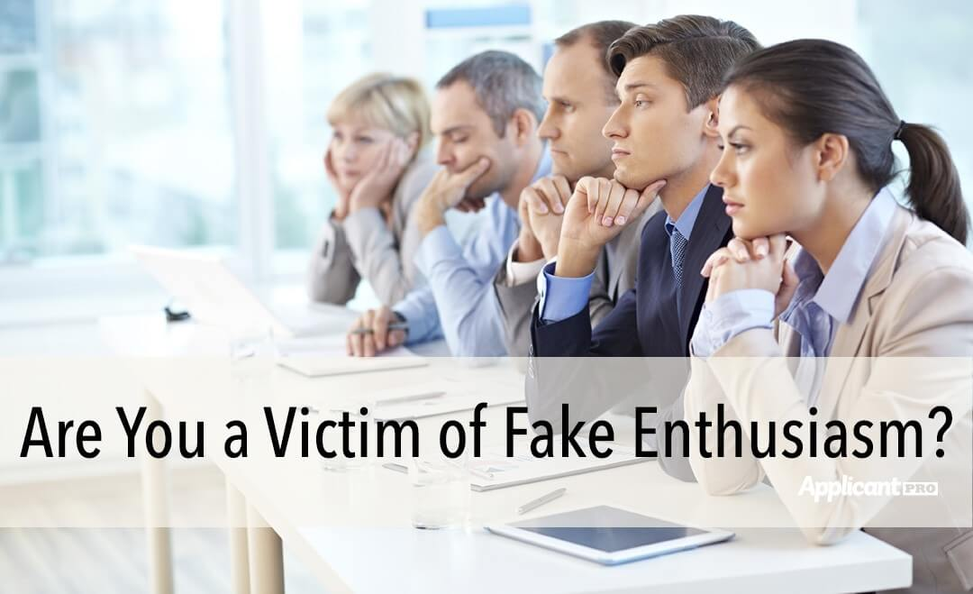 Are You A Victim Of Fake Enthusiasm