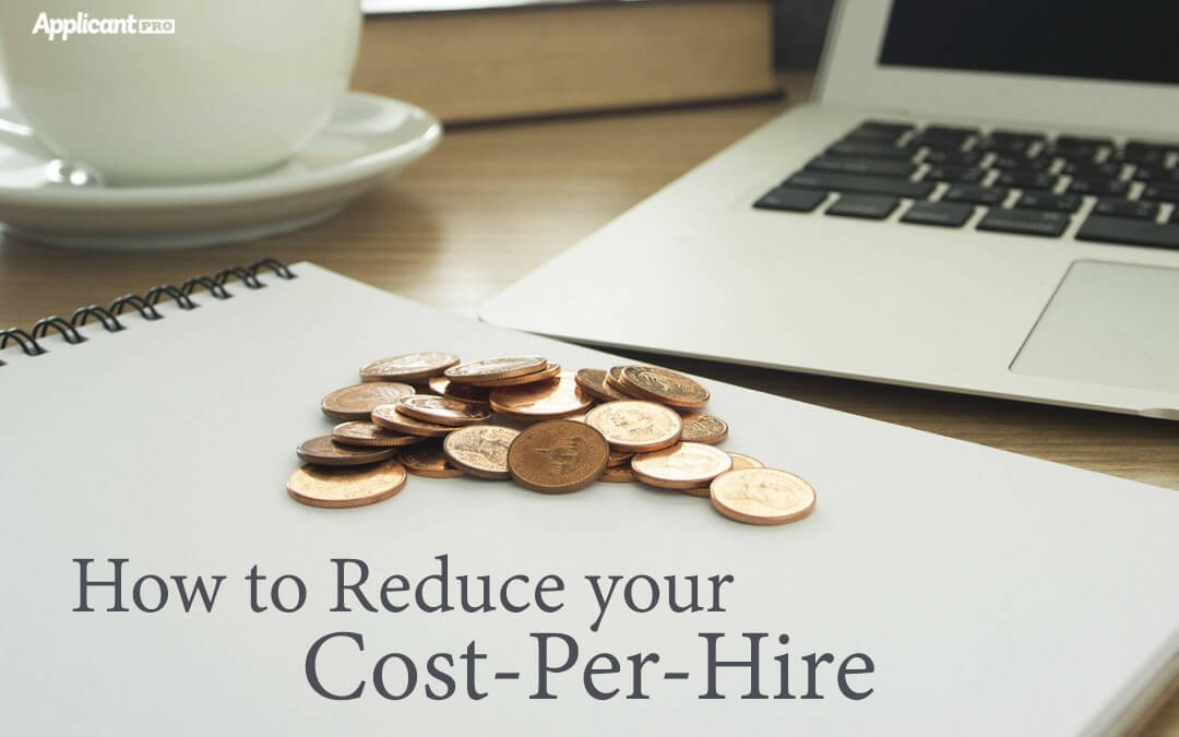 How to Reduce your Cost-Per-Hire